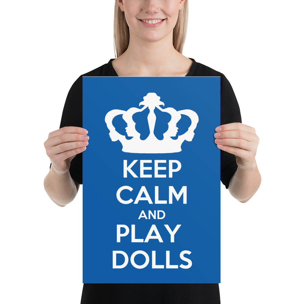 'Keep Calm and Play Dolls' LFDF Crown Logo Poster 5
