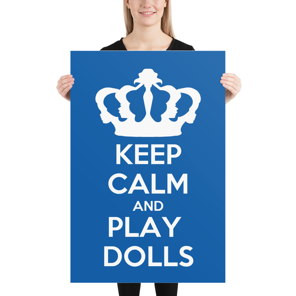'Keep Calm and Play Dolls' LFDF Crown Logo Poster 9