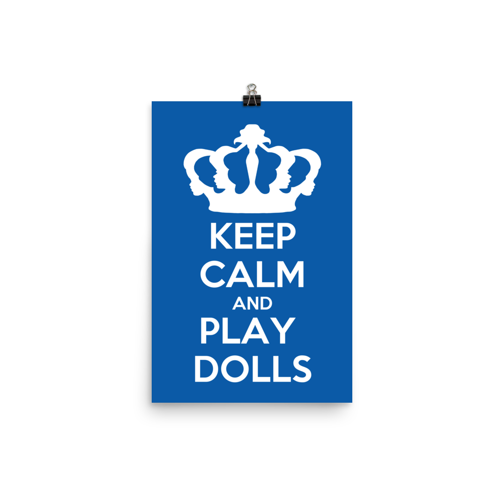 'Keep Calm and Play Dolls' LFDF Crown Logo Poster 3