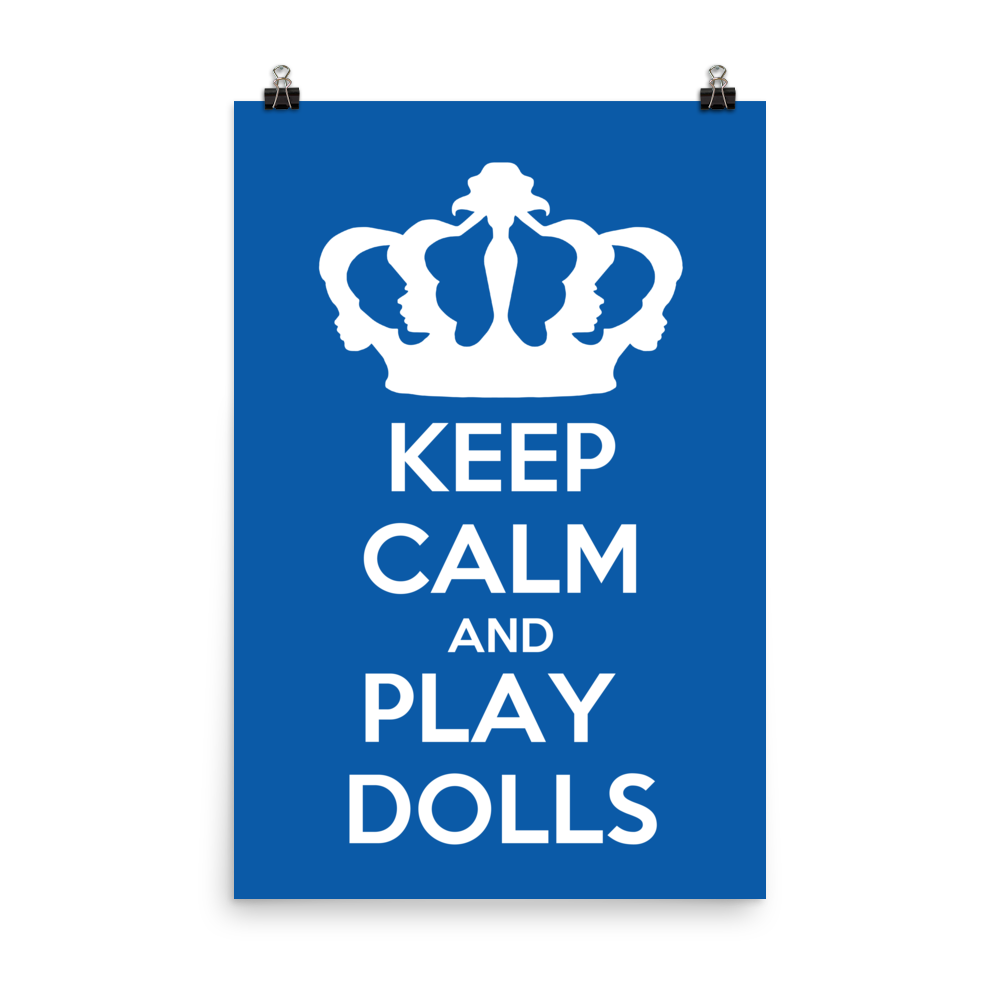 'Keep Calm and Play Dolls' LFDF Crown Logo Poster 7