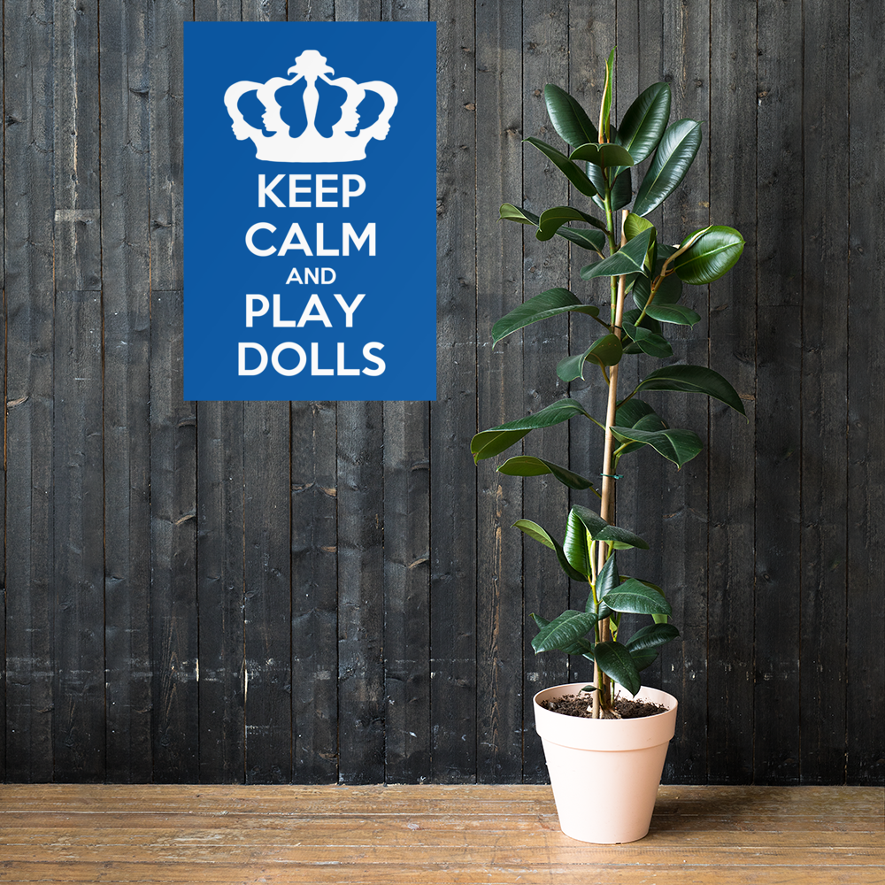 'Keep Calm and Play Dolls' LFDF Crown Logo Poster 19