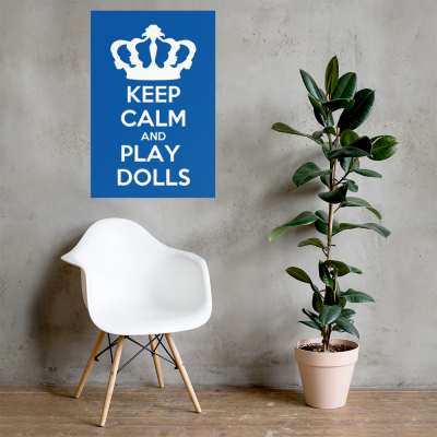 'Keep Calm and Play Dolls' LFDF Crown Logo Poster 2