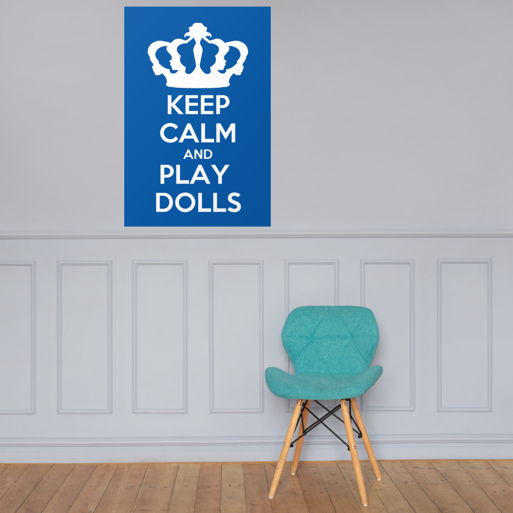 'Keep Calm and Play Dolls' LFDF Crown Logo Poster 17
