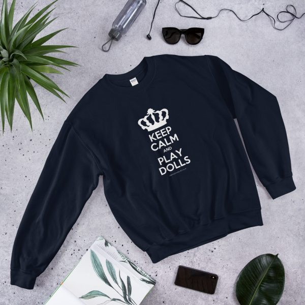 'Keep Calm and Play Dolls' Unisex Sweatshirt 2