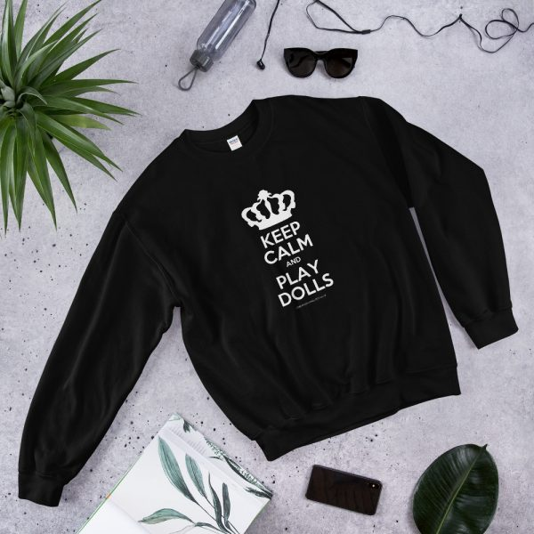'Keep Calm and Play Dolls' Unisex Sweatshirt 1